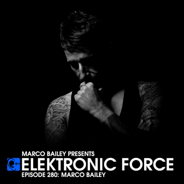 Friday June 3th 06.00pm CET – Elektronic Force #280 by Marco Bailey