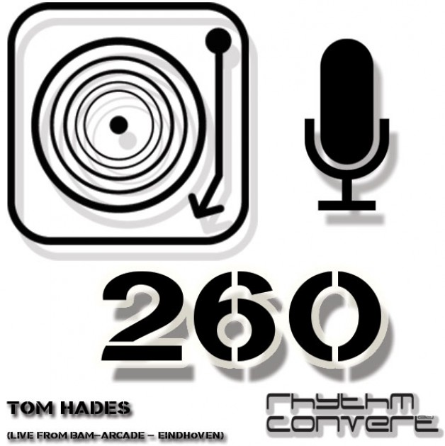 Sunday June 5th 04.00pm CET – The Rhythm Converted radio #260 by Tom Hades