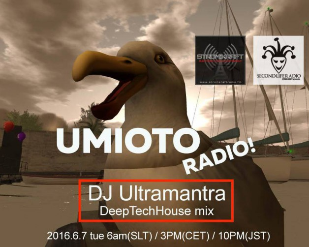 Tuesday June 7th 03.00pm CET [6.00am SLT]  – Second Life's  UMIOTO RADIO SHOW #01 - Ultramantra (Japan)