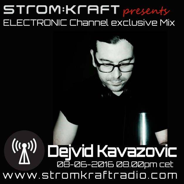 Wednesday June 8th 08.00pm CET – Strom:kraft Radio Exclusive Mix by Dejvid Kavazovic