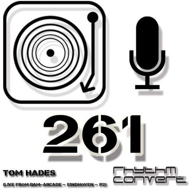 Sunday June 12th 04.00pm CET – The Rhythm Converted radio #261 by Tom Hades