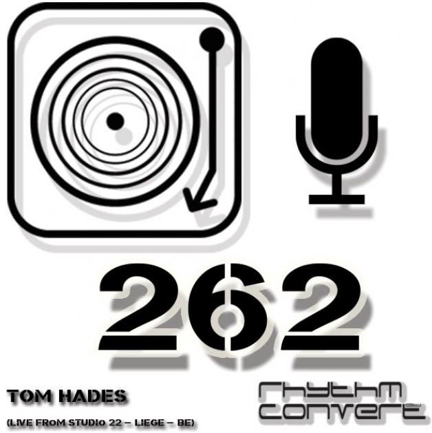 Sunday June 19th 04.00pm CET – The Rhythm Converted radio #262 by Tom Hades