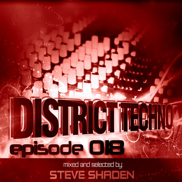 Monday June 27th 8.00pm CET- DISTRICT TECHNO #018 by Steve Shaden