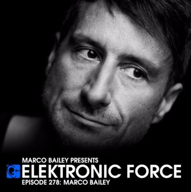 Friday July 1th 06.00pm CET – Elektronic Force #278 by Marco Bailey