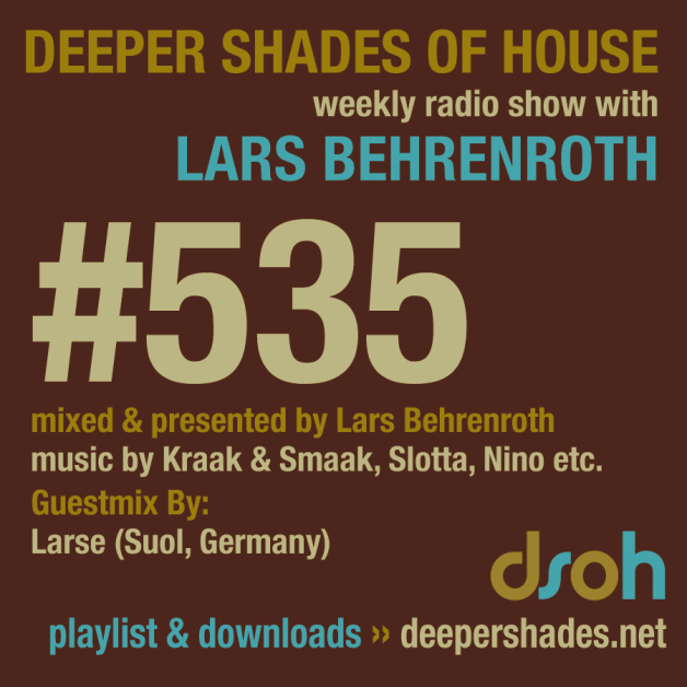 Sunday July 3th 05.00pm CET – Deeper Shades of House #535 Lars Behrenroth