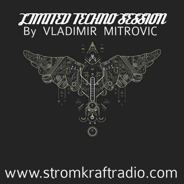 Sunday July 3th 08.00pm CET – Limited Techno Sessions #11 by Vladimir Mitrovic