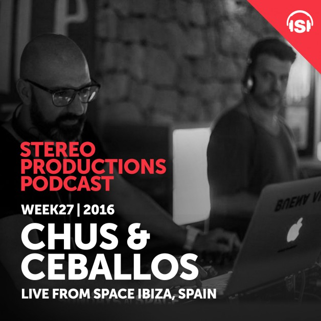 Wednesday July 6th 08.00pm CET – Stereo Productions Podcast #155 by Chus & Ceballos