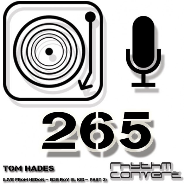 Sunday July 10th 04.00pm CET – The Rhythm Converted radio #265 by Tom Hades