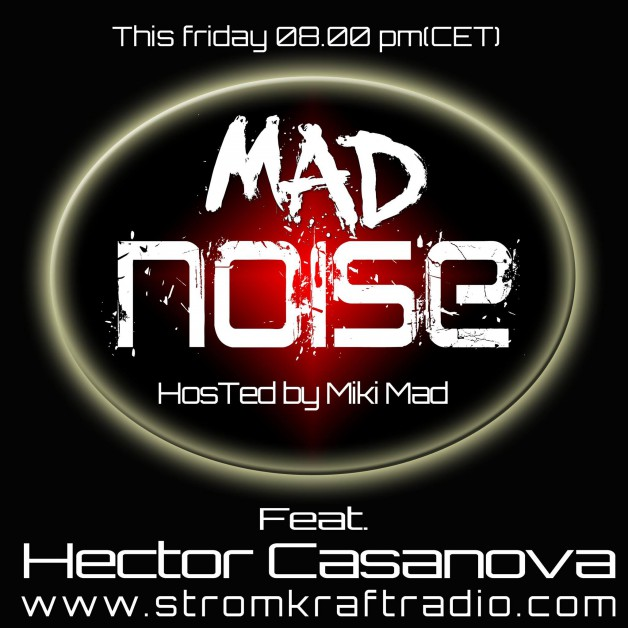 Friday July 15th  08.00pm CET – Mad Noise Radio by Miki Mad
