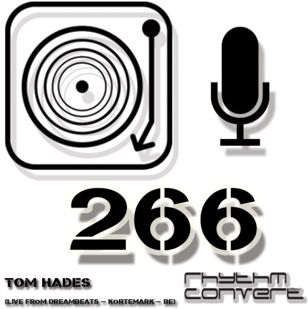 Sunday July 17th 04.00pm CET – The Rhythm Converted radio #266 by Tom Hades