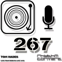 Sunday July 24th 04.00pm CET – The Rhythm Converted radio #267 by Tom Hades