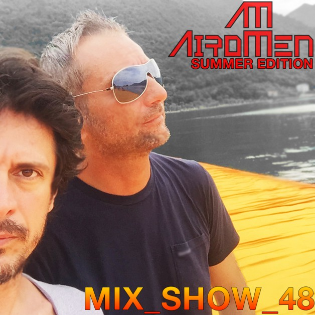 Monday July 25th 07.00pm CET- AIROMEN MIX SHOW #048 by Airomen