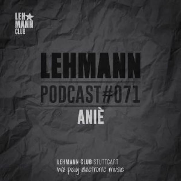 Saturday July 30th 08.00pm CET- We <3 Lehmann Podcast #71 by ANIÈ