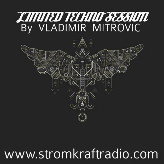 Sunday July 31th 08.00pm CET – Limited Techno Sessions #12 by Vladimir Mitrovic