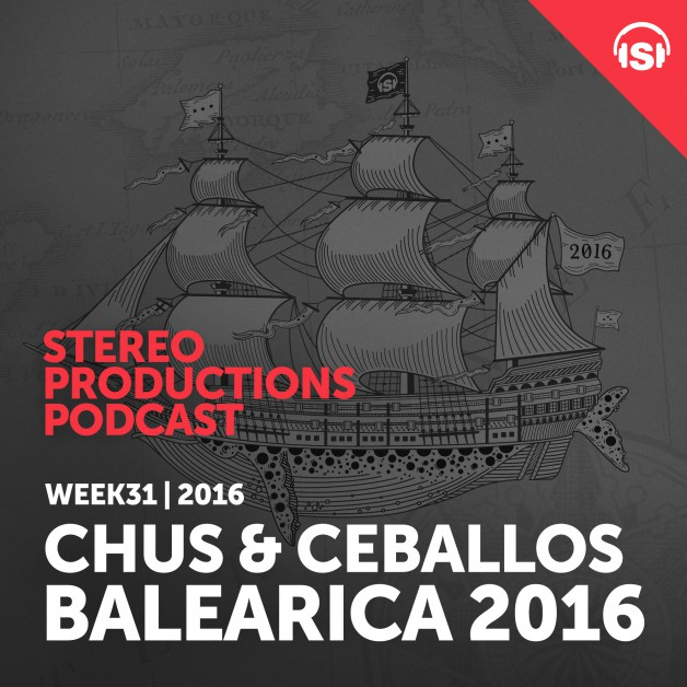 Wednesday August 3th 08.00pm CET – Stereo Productions Podcast #159 by Chus & Ceballos