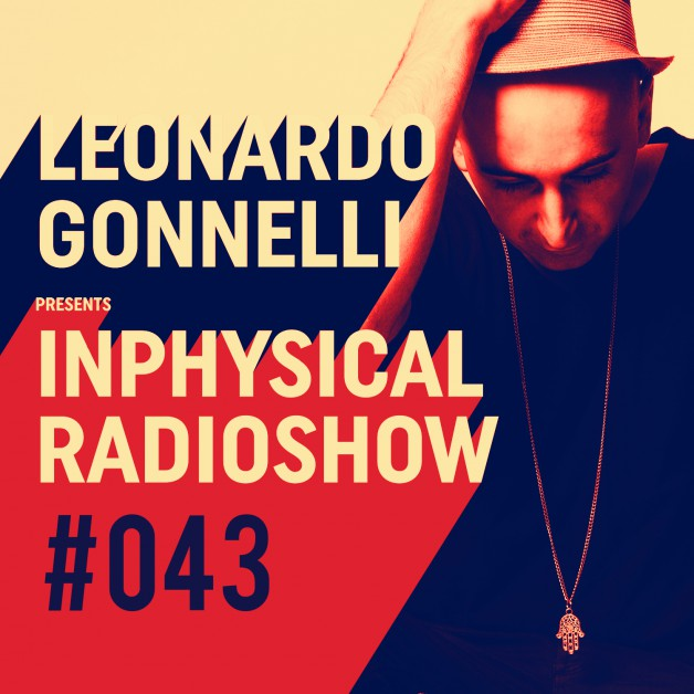 Friday August 5th 11.00pm CET- Inphysical Radio #043 by Leonardo Gonelli