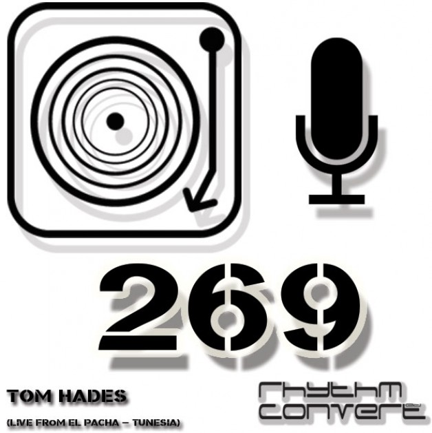 Sunday August 7th 04.00pm CET – The Rhythm Converted radio #269 by Tom Hades