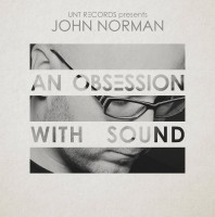 Sunday September 25th 10.00pm CET – An Obsession with Sound #117 by John Norman
