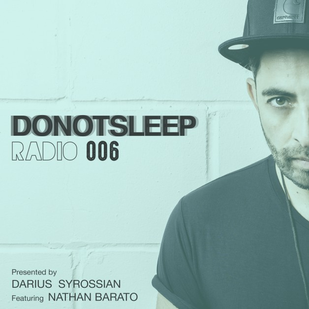 Tuesday August 9th 07.00pm CET – DO NOT SLEEP RADIO #06 by Darius Syrossian
