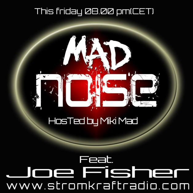 Friday August 12th  08.00pm CET – Mad Noise Radio by Miki Mad