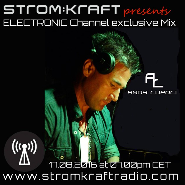 Wednesday August 17th 09.00pm CET- STROM:KRAFT RADIO EXCLUSIVE MIX by Andy Lupoli