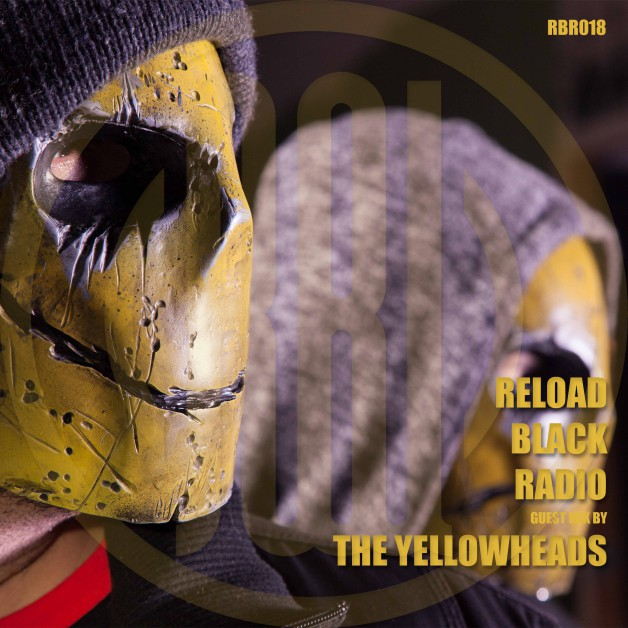 Thursday August 18th 07.00pm CET – Reload Black Radio #18 by The Yellowheads