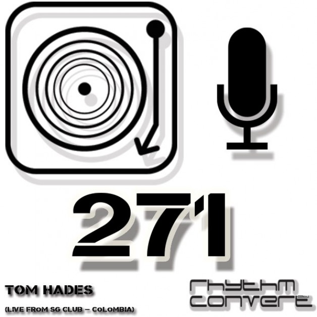 Sunday August 21th 04.00pm CET – The Rhythm Converted radio #271 by Tom Hades