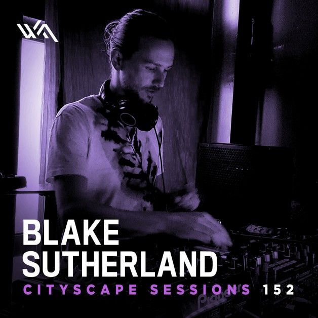 Wednesday August 24th 06.00pm CET- CITYSCAPE SESSIONS #152 by Blake Sutherland