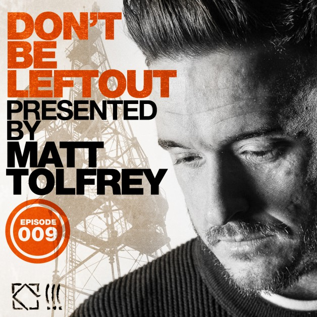 Wednesday August 31th 06.00pm CET- Don't Be Left Out Radio #09 by Matt Tolfrey
