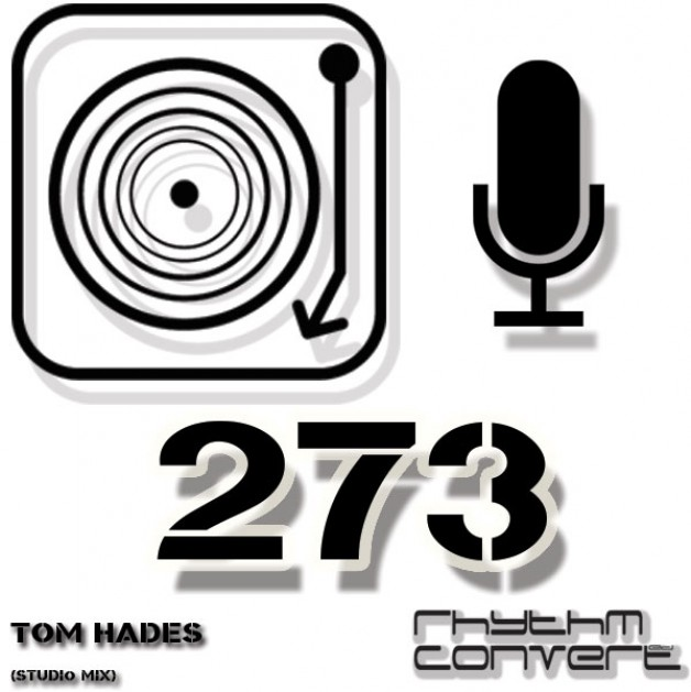 Sunday September 4th 04.00pm CET – The Rhythm Converted radio by Tom Hades