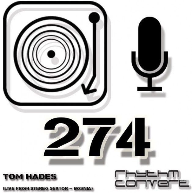 Sunday September 11th 04.00pm CET – The Rhythm Converted radio #274 by Tom Hades