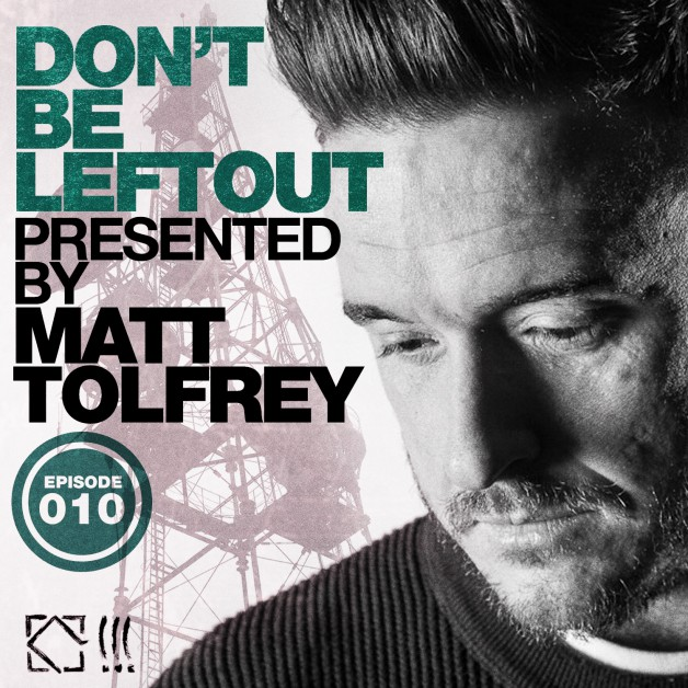 Wednesday September 28th 06.00pm CET- Don't Be Left Out Radio #010 by Matt Tolfrey
