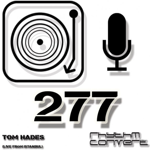 Sunday October 2nd 04.00pm CET – The Rhythm Converted radio #277 by Tom Hades