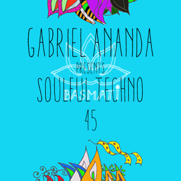 Sunday October 2nd 08.00pm CET – Soulful Techno Radio by Gabriel Ananda #45