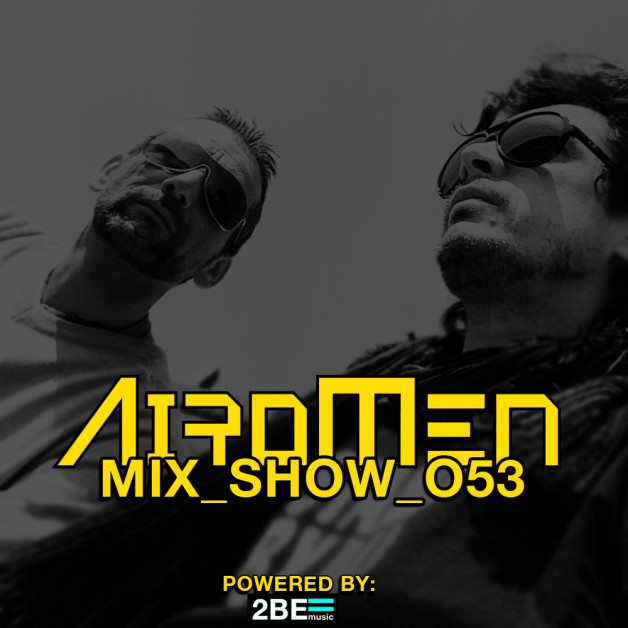 Monday October 3th 07.00pm CET- AIROMEN MIX SHOW #053 by Airomen