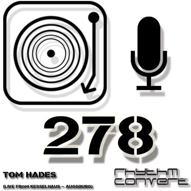 Sunday October 9th 04.00pm CET – The Rhythm Converted radio #278 by Tom Hades