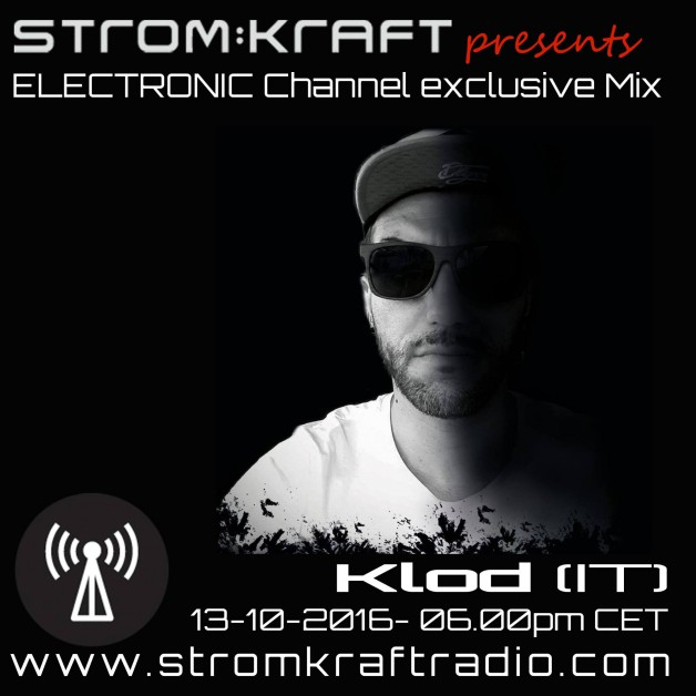 Thursday October 13th 06.00pm CET- STROM:KRAFT RADIO EXCLUSIVE MIX by Klod (IT)
