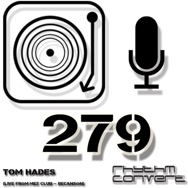 Sunday October 16th 04.00pm CET – The Rhythm Converted radio #279 by Tom Hades