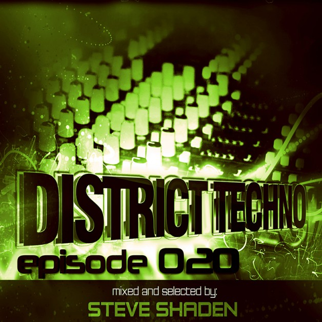 Monday October 17th 8.00pm CET- DISTRICT TECHNO #20 by Steve Shaden