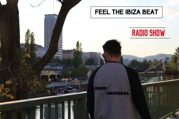 Friday October 20th 07.00pm CET – Feel the Ibiza beat #07 by Deep Criminal