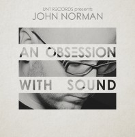 Sunday October 23th 10.00pm CET – An Obsession with Sound #121 by John Norman