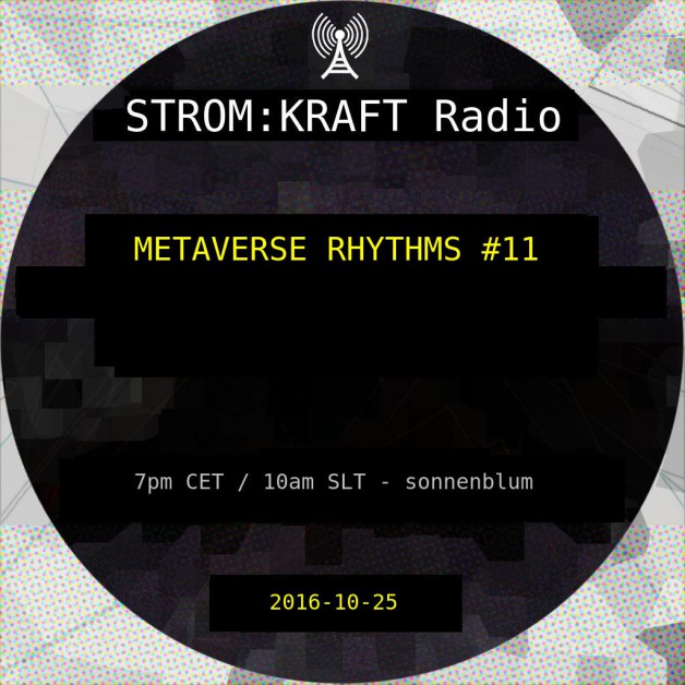 Tuesday November 8th 07.00pm CET [10.00am SLT] – Second Life's METAVERSE RHYTHMS RADIO  – Sandro Sonnenblum (GER)