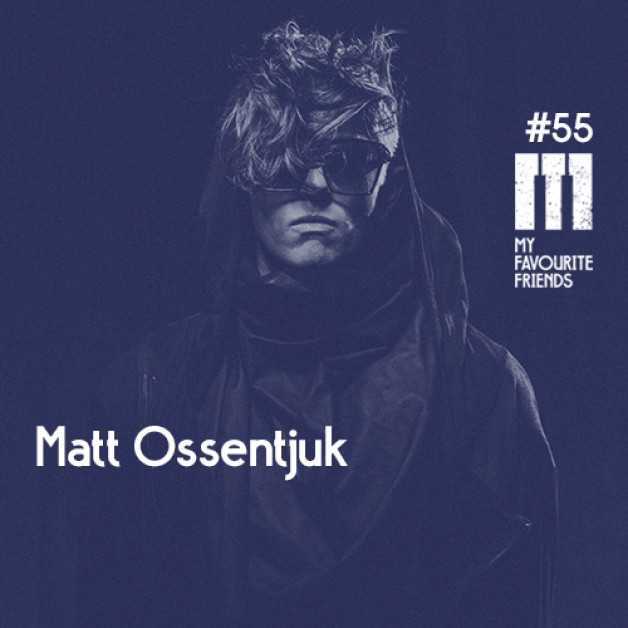 Saturday October 29th 07.00pm CET- MY FAVOURITE FRIENDS PODCAST #55 #Matt Ossentjuk (USA)