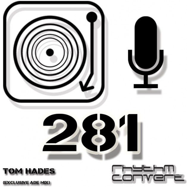 Sunday October 30th 04.00pm CET – The Rhythm Converted radio #281 by Tom Hades
