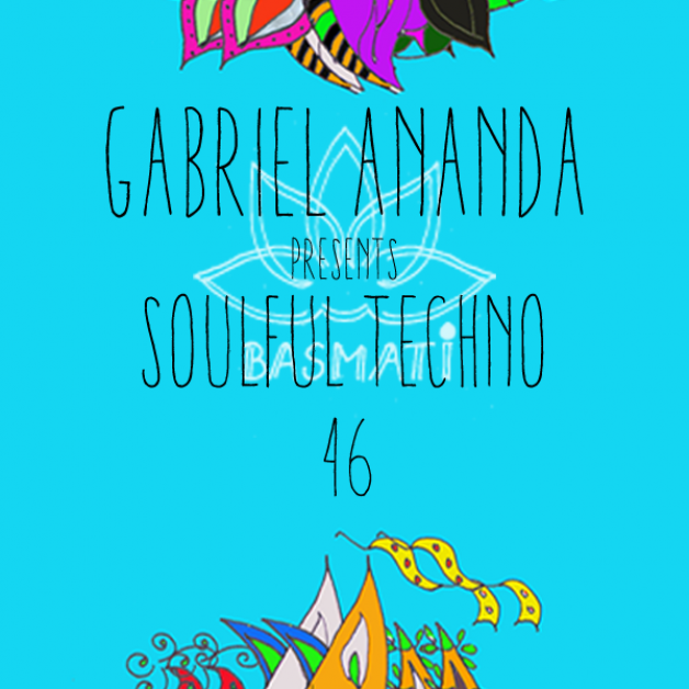 Sunday October 30th 08.00pm CET – Soulful Techno Radio by Gabriel Ananda #46