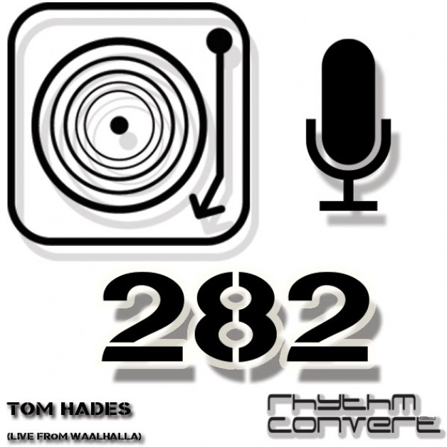 Sunday November 6th 04.00pm CET – The Rhythm Converted radio #282 by Tom Hades