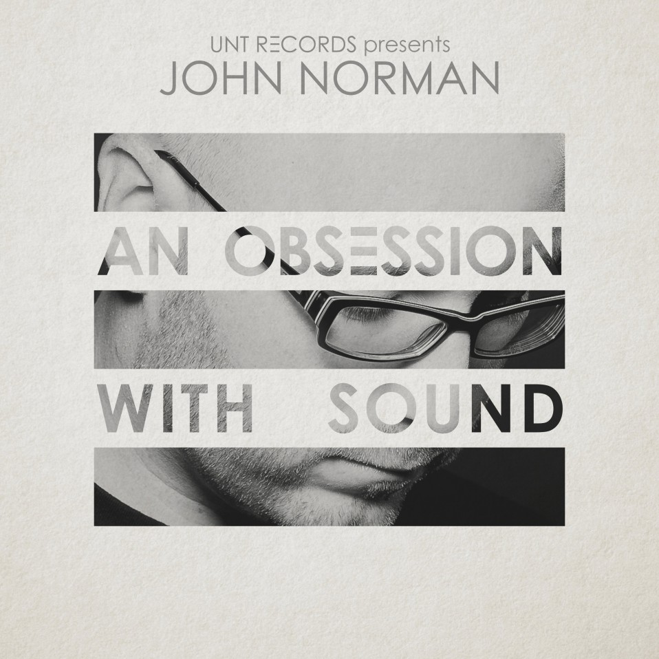 Sunday January 1th 10.00pm CET – An Obsession with Sound  by John Norman