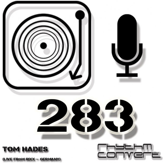 Sunday November 13th 04.00pm CET – The Rhythm Converted radio #283 by Tom Hades