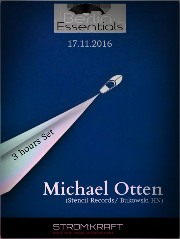 Thursday November 17th 08.00pm CET- Berlin Essentials Radio by Michael Otten ( Stencil Rec.)