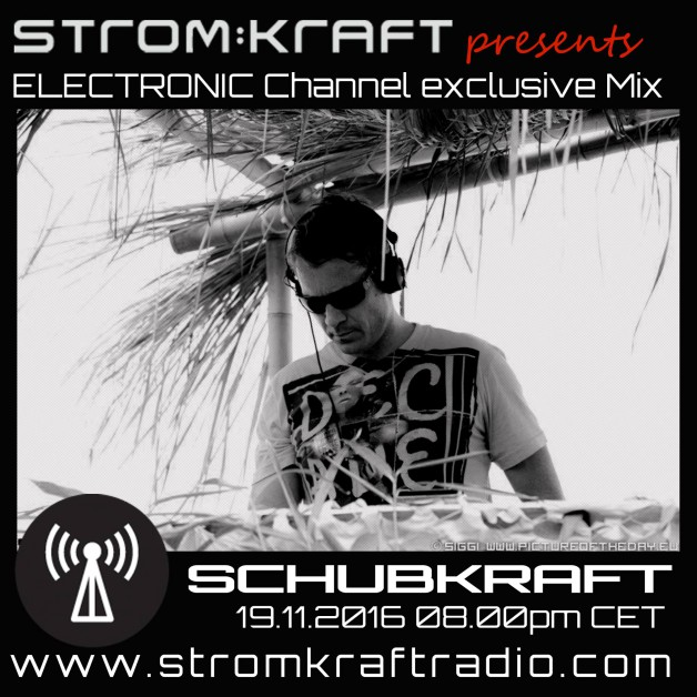 Saturday November 19th 08.00pm CET- STROM:KRAFT RADIO EXCLUSIVE MIX by SCHUBKRAFT (GER)